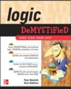 Ebook in inglese Logic DeMYSTiFied Boutelle, Tony , Gibilisco, Stan