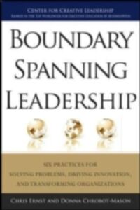 Foto Cover di Boundary Spanning Leadership: Six Practices for Solving Problems, Driving Innovation, and Transforming Organizations, Ebook inglese di Donna Chrobot-Mason,Chris Ernst, edito da McGraw-Hill Education