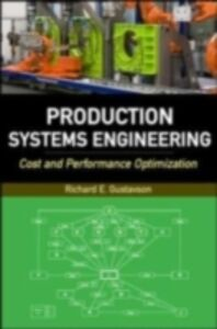 Ebook in inglese Production Systems Engineering: Cost and Performance Optimization Gustavson, Richard