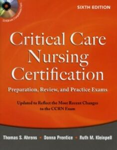 Ebook in inglese Critical Care Nursing Certification: Preparation, Review, and Practice Exams, Sixth Edition Ahrens, Thomas , Kleinpell, Ruth , Prentice, Donna