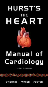 Ebook in inglese Hurst's the Heart Manual of Cardiology, 12th Edition Fuster, Valentin , O'Rourke, Robert A. , Walsh, Richard