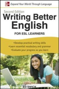 Ebook in inglese Writing Better English for ESL Learners, Second Edition Swick, Ed
