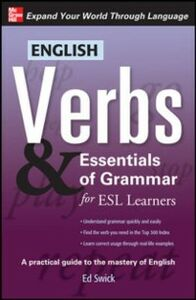 Ebook in inglese English Verbs & Essentials of Grammar for ESL Learners Swick, Ed