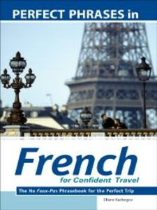 Ebook in inglese Perfect Phrases in French for Confident Travel Kurbegov, Eliane