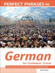 Ebook in inglese Perfect Phrases in German for Confident Travel Flippo, Hyde