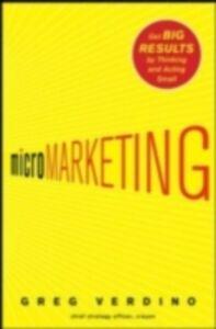 Foto Cover di MicroMarketing: Get Big Results by Thinking and Acting Small, Ebook inglese di Greg Verdino, edito da McGraw-Hill Education