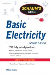 Foto Cover di Schaum's Outline of Basic Electricity, Second Edition, Ebook inglese di Milton Gussow, edito da McGraw-Hill Education