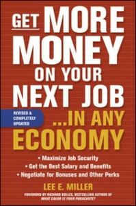 Ebook in inglese Get More Money on Your Next Job... in Any Economy Miller, Lee E.