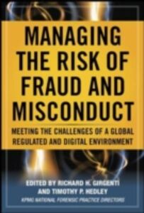 Foto Cover di Managing the Risk of Fraud and Misconduct: Meeting the Challenges of a Global, Regulated and Digital Environment, Ebook inglese di Richard H. Girgenti,Timothy P. Hedley, edito da McGraw-Hill Education