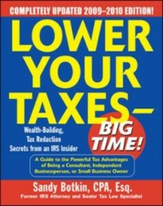 Ebook in inglese Lower Your Taxes - Big Time! 2009-2010 Edition Botkin, Sandy