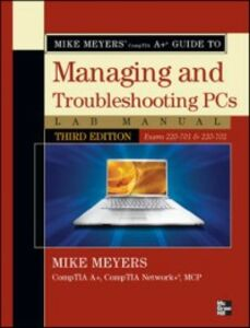 Ebook in inglese Mike Meyers' CompTIA A Guide to Managing & Troubleshooting PCs Lab Manual, Third Edition (Exams 220-701 & 220-702) Meyers, Mike