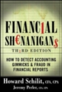 Ebook in inglese Financial Shenanigans: How to Detect Accounting Gimmicks & Fraud in Financial Reports, Third Edition Perler, Jeremy , Schilit, Howard