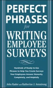 Foto Cover di Perfect Phrases for Writing Employee Surveys, Ebook inglese di Katherine Armstrong,John Kador, edito da McGraw-Hill Education