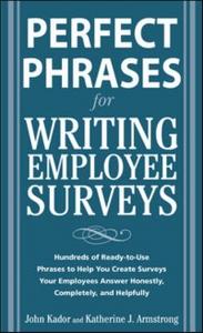 Ebook in inglese Perfect Phrases for Writing Employee Surveys Armstrong, Katherine , Kador, John