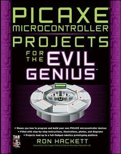 PICAXE Microcontroller Projects for the Evil Genius - Ron Hackett - cover