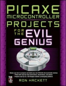 Ebook in inglese PICAXE Microcontroller Projects for the Evil Genius Hackett, Ron