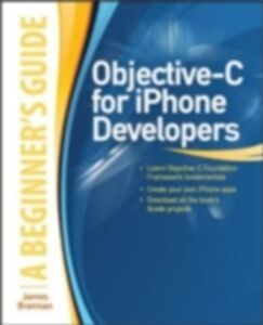 Ebook in inglese Objective-C for iPhone Developers, A Beginner's Guide Brannan, James