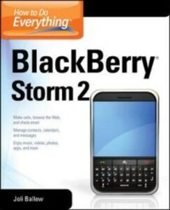 Ebook in inglese How to Do Everything BlackBerry Storm2 Ballew, Joli