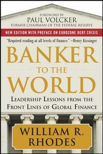Banker to the World: Leadership Lessons From the Front Lines of Global Finance - William Rhodes - cover