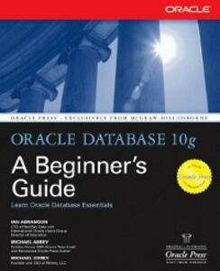 Ebook in inglese Oracle Database 10g: A Beginner's Guide Abbey, Michael , Abramson, Ian , Corey, Michael