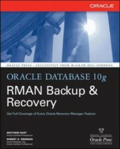 Ebook in inglese Oracle Database 10g RMAN Backup & Recovery Freeman, Robert G. , Hart, Matthew