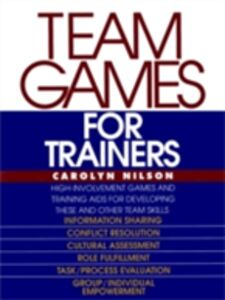 Ebook in inglese Team Games for Trainers Nilson, Carolyn