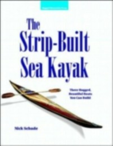 Ebook in inglese Strip-Built Sea Kayak: Three Rugged, Beautiful Boats You Can Build Schade, Nick