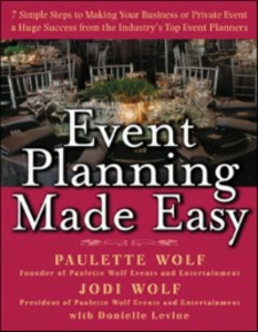 Ebook in inglese Event Planning Made Easy Levine, Donielle , Wolf, Jodi , Wolf, Paulette