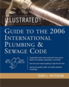 Ebook in inglese Illustrated Guide to the 2006 International Plumbing and Sewage Codes Patterson, Terry