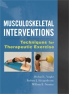 Ebook in inglese Musculoskeletal Interventions: Techniques for Therapeutic Exercise Hoogenboom, Barbara J. , Prentice, William E. , Voight, Michael L.