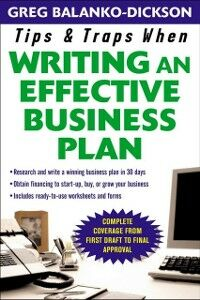 Ebook in inglese Tips and Traps For Writing an Effective Business Plan Balanko-Dickson, Greg