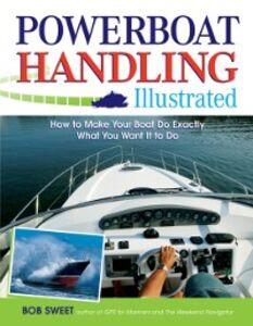 Ebook in inglese Powerboat Handling Illustrated Sweet, Robert