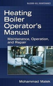 Ebook in inglese Heating Boiler Operator s Manual: Maintenance, Operation, and Repair Malek, Mohammad