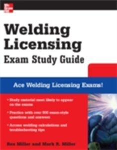 Ebook in inglese Welding Licensing Exam Study Guide Miller, Mark , Miller, Rex