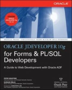 Foto Cover di Oracle JDeveloper 10g for Forms & PL/SQL Developers: A Guide to Web Development with Oracle ADF, Ebook inglese di Peter Koletzke,Duncan Mills, edito da McGraw-Hill Education