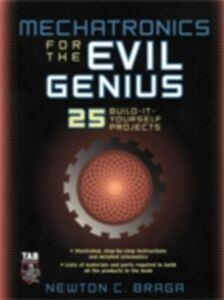 Foto Cover di Mechatronics for the Evil Genius, Ebook inglese di Newton Braga, edito da McGraw-Hill Education