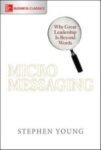 Foto Cover di Micromessaging: Why Great Leadership is Beyond Words, Ebook inglese di Stephen Young, edito da McGraw-Hill Education