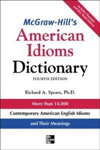Foto Cover di McGraw-Hill's Dictionary of American Idioms Dictionary, Ebook inglese di Richard Spears, edito da McGraw-Hill Education
