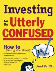 Ebook in inglese Investing for the Utterly Confused Petillo, Paul