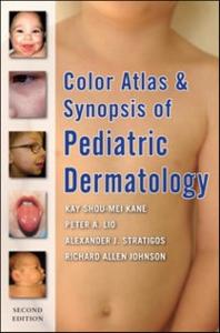 Ebook in inglese Color Atlas and Synopsis of Pediatric Dermatology: Second Edition Johnson, Richard , Kane, Kay , Lio, Peter , Stratigos, Alexander