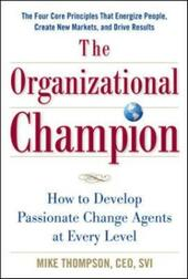 Organizational Champion: How to Develop Passionate Change Agents at Every Level