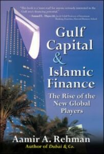 Ebook in inglese Gulf Capital and Islamic Finance: The Rise of the New Global Players Rehman, Aamir