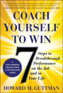 Ebook in inglese Coach Yourself to Win: 7 Steps to Breakthrough Performance on the Job and In Your Life Guttman, Howard