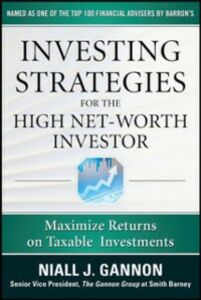 Foto Cover di Investing Strategies for the High Net-Worth Investor: Maximize Returns on Taxable Portfolios, Ebook inglese di Niall Gannon, edito da McGraw-Hill Education