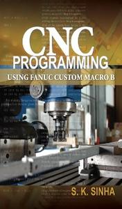 Ebook in inglese CNC Programming using Fanuc Custom Macro B Sinha, S. K