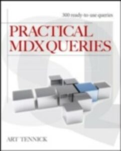 Foto Cover di Practical MDX Queries: For Microsoft SQL Server Analysis Services 2008, Ebook inglese di Art Tennick, edito da McGraw-Hill Education