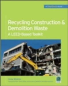 Ebook in inglese Recycling Construction & Demolition Waste: A LEED-Based Toolkit (GreenSource) Winkler, Greg