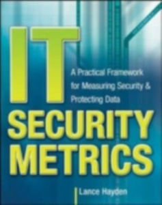 Ebook in inglese IT Security Metrics: A Practical Framework for Measuring Security & Protecting Data Hayden, Lance