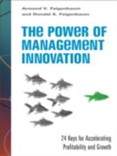 Power of Management Innovation: 24 Keys for Accelerating Profitability and Growth