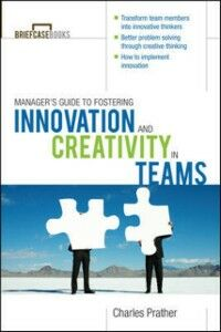 Ebook in inglese Manager's Guide to Fostering Innovation and Creativity in Teams Prather, Dr. Charles